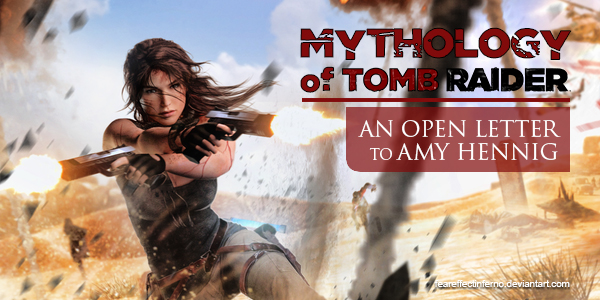Mythology Of Tomb Raider An Open Letter To Amy Hennig Survivor